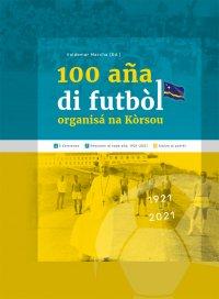 100 Aña di Futbòl Organisá na Kòrsou