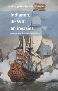 De rijke geschiedenis van Curacao. Indianen, de WIC en invasies