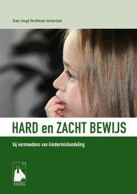 Hard en zacht bewijs bij vermoedens van kindermishandeling