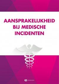 Aansprakelijkheid bij medische incidenten *CANCELLED*