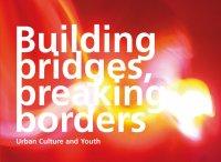 Building bridges, breaking borders