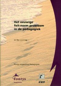 Het eeuwige feit-norm probleem in de pedagogiek