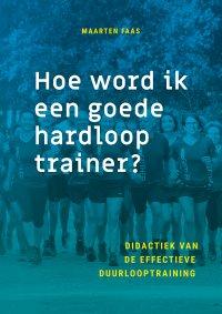 Hoe word ik een goede hardlooptrainer? (e-book)
