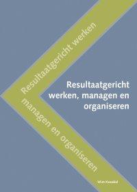 Resultaatgericht werken, managen en organiseren