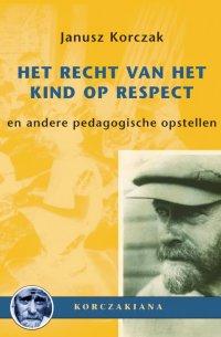 De geweldige pedagogische ideeën van Janusz Korczak