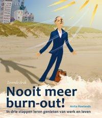 Nederland is opgebrand en uitgeblust | Nooit meer burn-out!