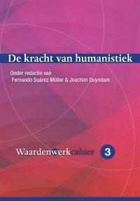 Nieuw | De kracht van humanistiek. Waardenwerkcahier - 3