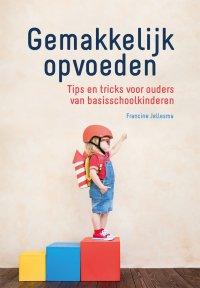 Nieuw | Gemakkelijk opvoeden. Tips en tricks voor ouders van basisschoolkinderen