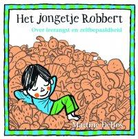 Nieuw | Het jongetje Robbert. Over leerangst en zelfbepaaldheid