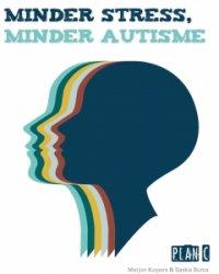 NIEUW | Minder stress, minder autisme