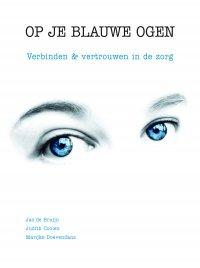 NIEUW | Op je blauwe ogen. Verbinden en vertrouwen in de zorg