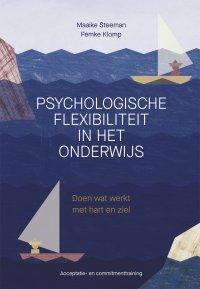 NIEUW | Psychologische flexibiliteit in het onderwijs. Doen wat werkt met hart en ziel