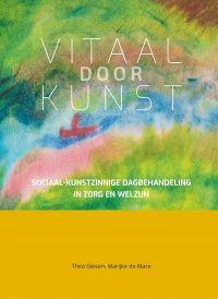 Nieuw | Vitaal door kunst. Sociaal-kunstzinnige dagbehandeling in zorg en welzijn