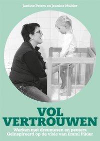 NIEUW | Vol Vertrouwen. Werken met dreumesen en peuters. Geïnspireerd op de visie van Emmi Pikler
