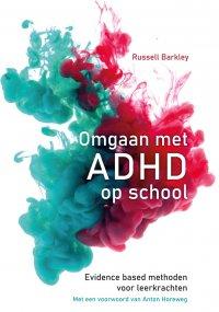 Omgaan met ADHD op school. Evidence based methoden voor leerkrachten