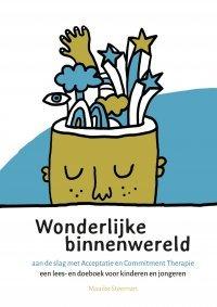 Leer beter omgaan met nare gedachten of gevoelens | Download whitepaper Wonderlijke binnenwereld