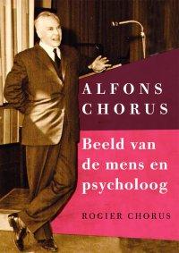 Promotieonderzoek naar de levensloop van psycholoog Alfons Chorus (1909 - 1998)
