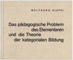 Das pädagogische Problem des Elementaren und die Theorie der kategorialen Bildung