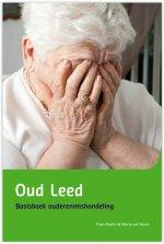 Oud Leed: Basisboek Ouderenmishandeling