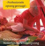 Professionele opvang gevraagd : geschiedenis van de kinderopvang tot 2005
