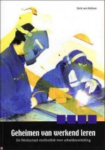 Geheimen van werkend leren - de Werkartaal-methodiek voor arbeidstoeleiding