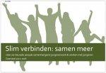 Slim verbinden : samen meer | visie vernieuwde aanpak samenhangend jongerenwerk & werken met jongeren | Zaanstad 2021-2026
