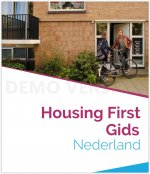 "Housing First Gids Nederland - ""Homes fix homelessness"""