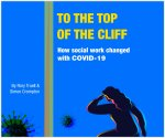 To the top of the cliff - How social work changed  with COVID-19