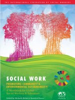 Social Work Promoting Community and Environmental Sustainability: A Workbook for Global Social Workers and Educators
