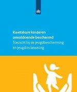 Kwetsbare kinderen onvoldoende beschermd  - Toezicht bij de jeugdbescherming  en jeugdreclassering