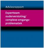 Adviesrapport Expertteam ouderverstoting/ complexe omgangsproblematiek