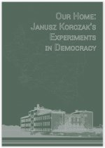 Our home: Janusz Korczak's experiments in democracy