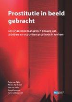 Prostitutie in beeld gebracht - Een onderzoek naar aard en omvang van zichtbare en onzichtbare prostitutie in Arnhem