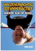 Van zenuwachtig tot hyperactief Andere kijk op ADHD