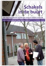 Schakels in de buurt - Op weg naar nieuwe vormen van zorg en welzijn in de wijk