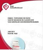 DSM(5) : Toepassing en status van de diagnose en classificatie van Geestelijke Gezondheidsproblemen