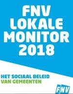 FNV Lokale monitor 2018 : Het sociaal beleid van gemeenten