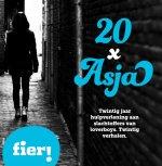 20 x Asja: Twintig jaar hulpverlening aan slachtoffers van loverboys. Twintig verhalen.