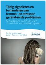 Tijdig signaleren en behandelen van trauma- en stressorgerelateerde problemen bij jeugdigen en jongvolwassenen met een licht verstandelijke beperking