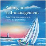 Sailing on self-management - Organizing empowerment in an institutional setting