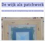 De wijk als patchwork  - Een antwoord op de versplintering van de samenleving