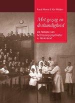 Met gezag en deskundigheid: De historie van het beroep psychiater in Nederland