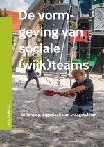 De vormgeving van sociale (wijk)teams